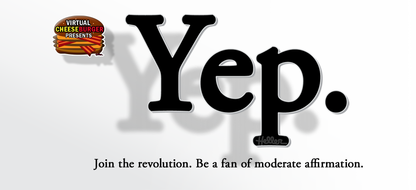 Join the revolution. Be a fan of moderate affirmation. Yep.